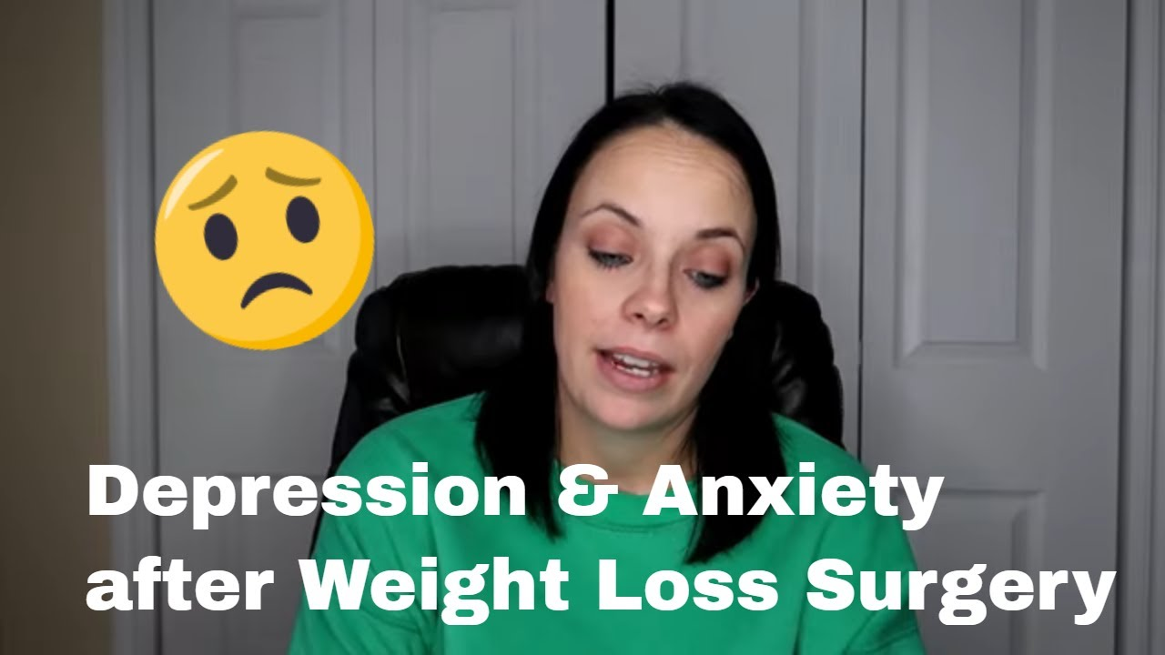 Depression & Anxiety After Weight Loss Surgery VSG & RNY ...